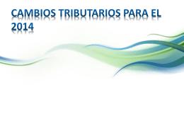 Cambios Tributarios para el 2014