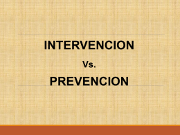 Intervencion vs Prevencion