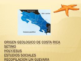 ORIGEN GEOLOGICO DE COSTA RICA setimo holyjesus