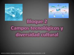 Bloque 2 Campos Tecnológicos Y Diversidad Cultural