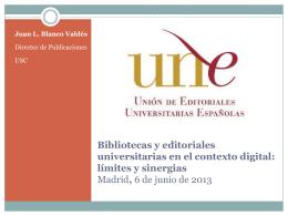 Bibliotecas y editoriales universitarias en el contexto digital: límites y