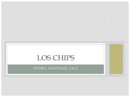 Los chips - TICO