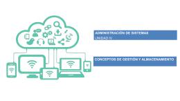 administración de sistemas conceptos de gestión y almacenamiento