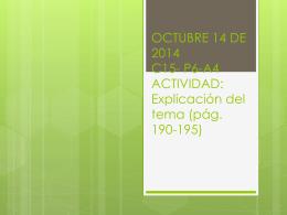 OCTUBRE 14 DE 2014 C15- P6-A4 ACTIVIDAD: Explicación del tema