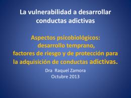 Aspectos psicobiológicos: desarrollo temprano, factores de