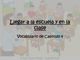 Llegar a la escuela y en la clase