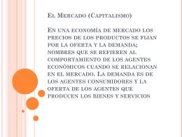El Mercado (Capitalismo) En una economía de mercado los precios