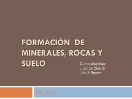 Formación de Minerales, rocas y suelo
