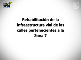 Rehabilitación de la Infraestructura Vial de Calles Zona 7.