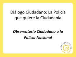 Diálogo Ciudadano: La Policía que quiere la