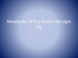 Novela de 1975 a finales del siglo XX