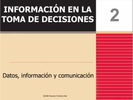 DATOS, INFORMACIÓN Y COMUNICACIÓN La información es una