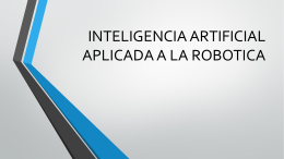 INTELIGENCIA ARTIFICIAL APLICADA A LA ROBOTICA