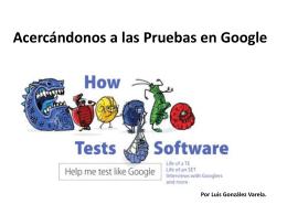Acercándonos a las Pruebas en Google
