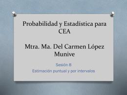 Probabilidad y Estadística para CEA Mtra. Ma. Del