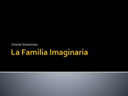 La Familia Imaginaria - Charlie Streetman