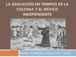 la educación en tiempos de la colonia y el méxico