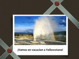 ¡Vamos en vacacion a Yellowstone!