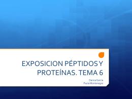EXPOSICION PÉPTIDOS Y PROTEÍNAS. TEMA 6 - e