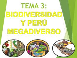 TEMA 3 BIODIVERSIDAD Y PERÚ MEGADIVERSO