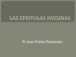 LAS EPÍSTOLAS PAULINAS - El blog del Pr. Juan Pichén