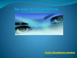 Los ojos de mi princesa.