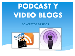 PODCAST Y VIDEO BLOGS