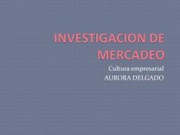 INVESTIGACION DE MERCADEO.