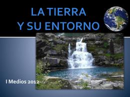 LA TIERRA Y SU ENTORNO I Medios 2012