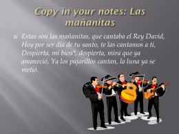 Copy in your notes: Las mañanitas Estas son
