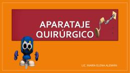 APARATAJE QUIRÚRGICO - Licenciada María Elena Alemán B.