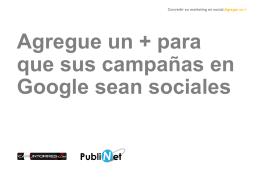 Agregue un + para que sus campañas en Google sean sociales
