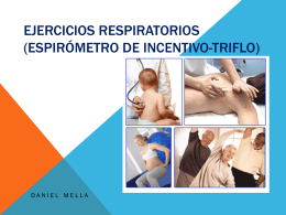 Ejercicios respiratorios (espirómetro de incentivo-triflow)