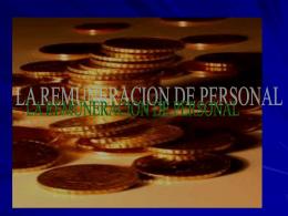 LA REMUNERACION: Constituye la remuneración el