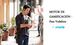 MOTOR DE GAMIFICACIÓN - Para Vodafone
