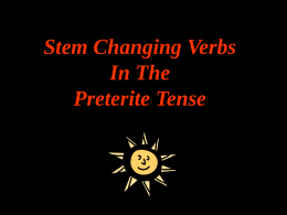 Stem Changing Verbs In The Preterite Tense Review: Present