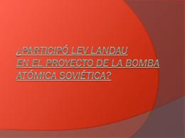 ¿Participó Lev Landau en el Proyecto de la Bomba
