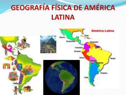 GEOGRAFÍA FÍSICA DE AMÉRICA LATINA