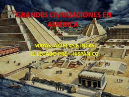 GRNDES COVILIZACIONES EN AMÉRICA.
