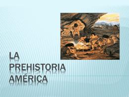 La prehistoria América