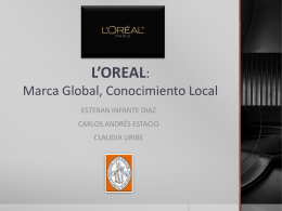 L*OREAL: Marca Global, Conocimiento Local