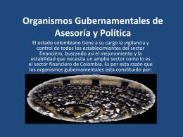 Organismos Gubernamentales de Asesoría y Política.