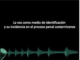 La voz como medio de identificación y su incidencia en el