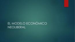 clase 7. el modelo económico neoliberal.