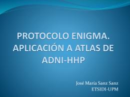 protocolo enigma. aplicación a atlas de adni-hhp