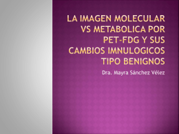 La imagen molecular vs metabolica por pet