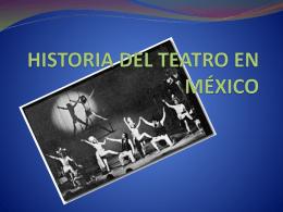 HISTORIA DEL TEATRO EN MEXICO