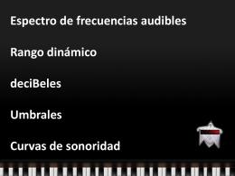 Espectro de frecuencias audibles Rango dinámico