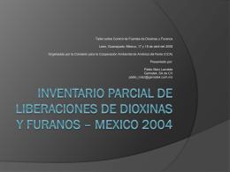 inventario parcial de liberaciones de dioxinas y furanos * mexico 2004