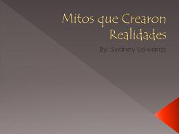 Mitos que Crearon Realidades